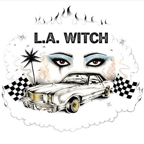 "image for article ""L.A. Witch"" - L.A. Witch [Spotify Full Album Stream + Zumic Review]"