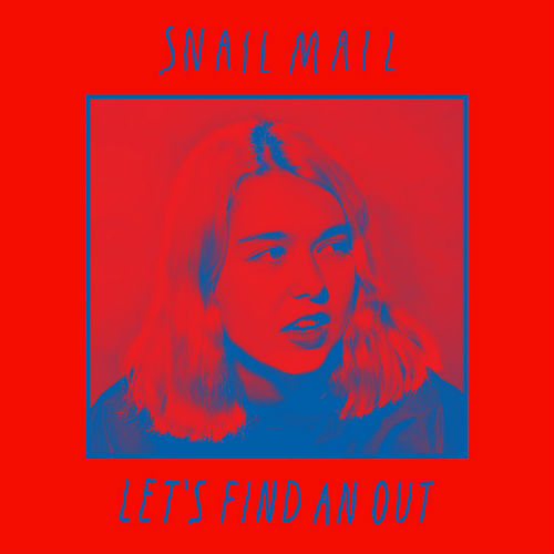 "image for article ""Let's Find an Out"" - Snail Mail [YouTube Audio Single]"