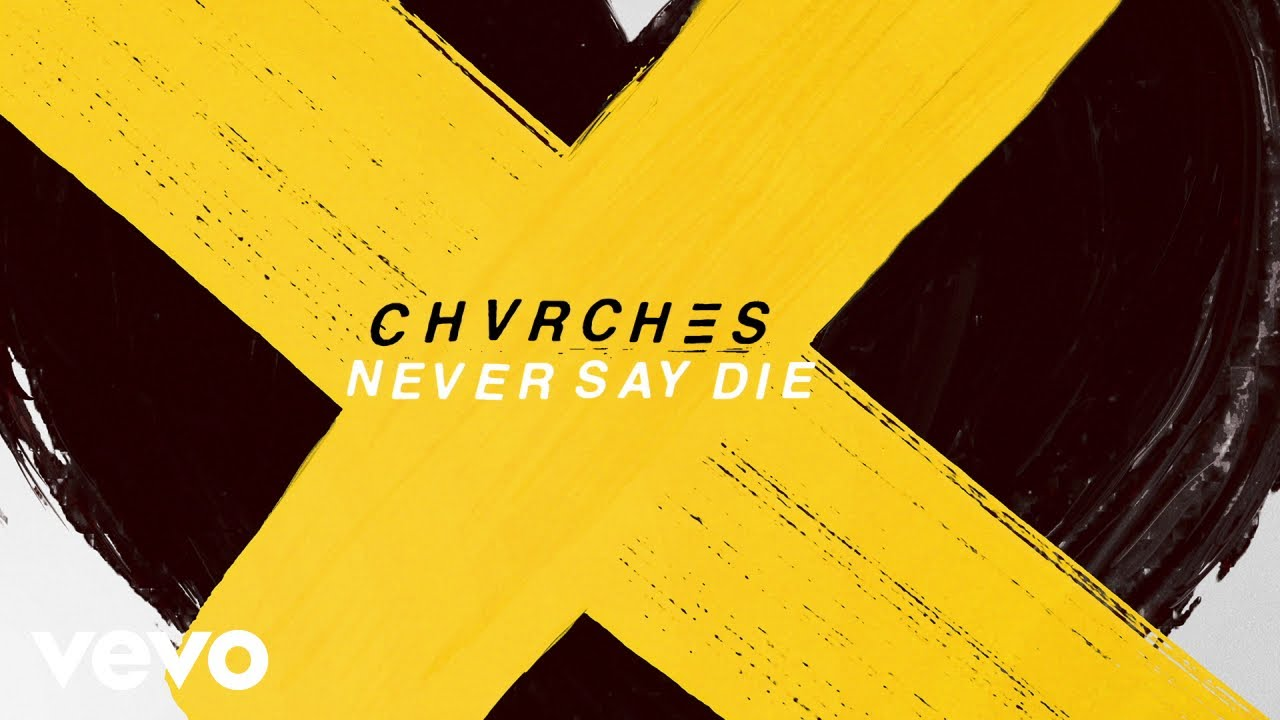 "image for article ""Never Say Die""- CHVRCHES [YouTube Audio Single]"