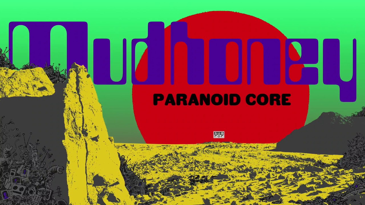 "image for article ""Paranoid Core"" - Mudhoney [YouTube Audio Single]"