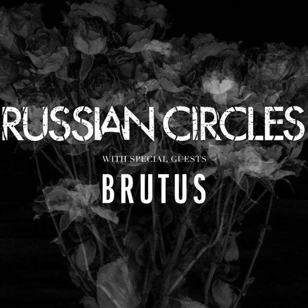 image for event Russian Circles and Brutus