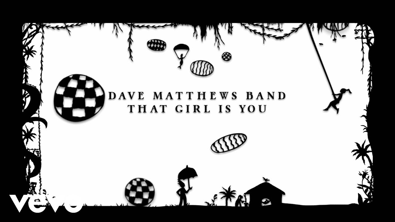 "image for article ""That Girl Is You"" - Dave Matthews Band [YouTube Audio Single]"