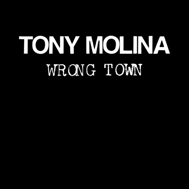 "image for article ""Wrong Town"" - Tony Molina [YouTube Audio Single]"